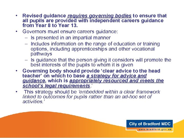 • Revised guidance requires governing bodies to ensure that all pupils are provided