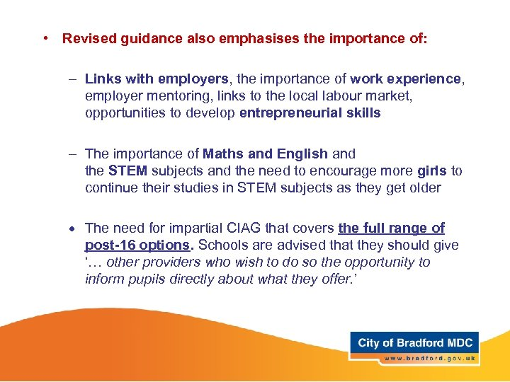 • Revised guidance also emphasises the importance of: – Links with employers, the