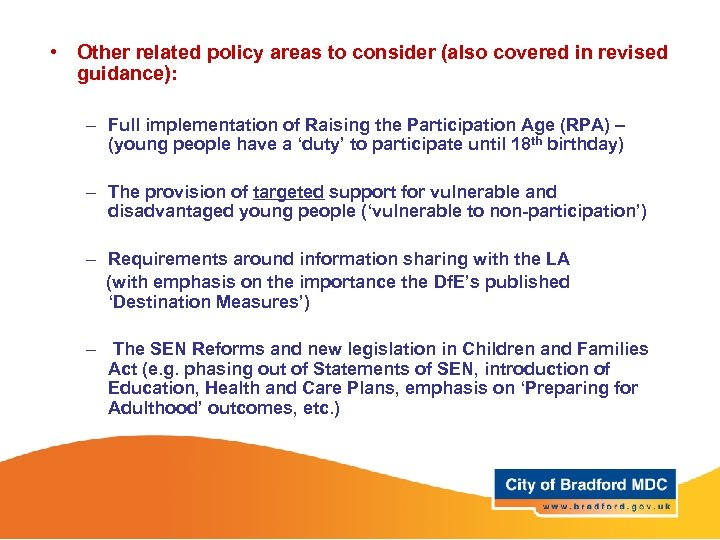 • Other related policy areas to consider (also covered in revised guidance): –
