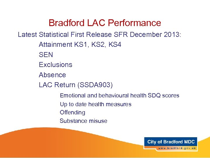 Bradford LAC Performance Latest Statistical First Release SFR December 2013: Attainment KS 1, KS