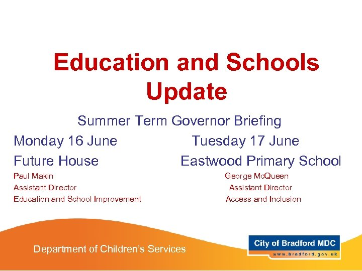Education and Schools Update Summer Term Governor Briefing Monday 16 June Tuesday 17 June