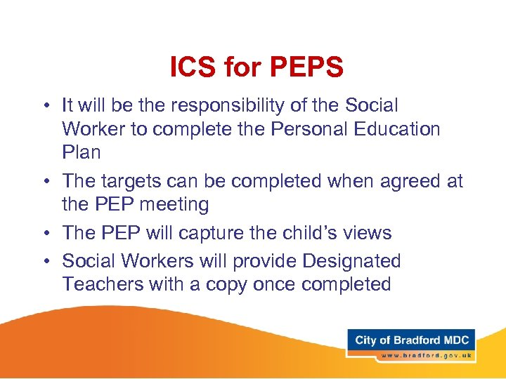 ICS for PEPS • It will be the responsibility of the Social Worker to