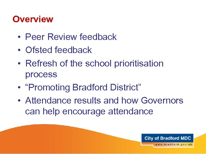 Overview • Peer Review feedback • Ofsted feedback • Refresh of the school prioritisation