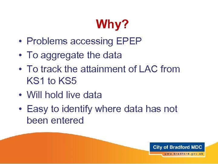 Why? • Problems accessing EPEP • To aggregate the data • To track the