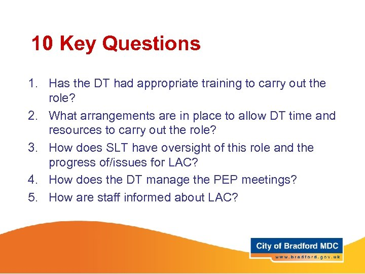 10 Key Questions 1. Has the DT had appropriate training to carry out the