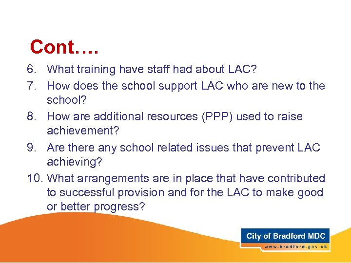 Cont…. 6. What training have staff had about LAC? 7. How does the school