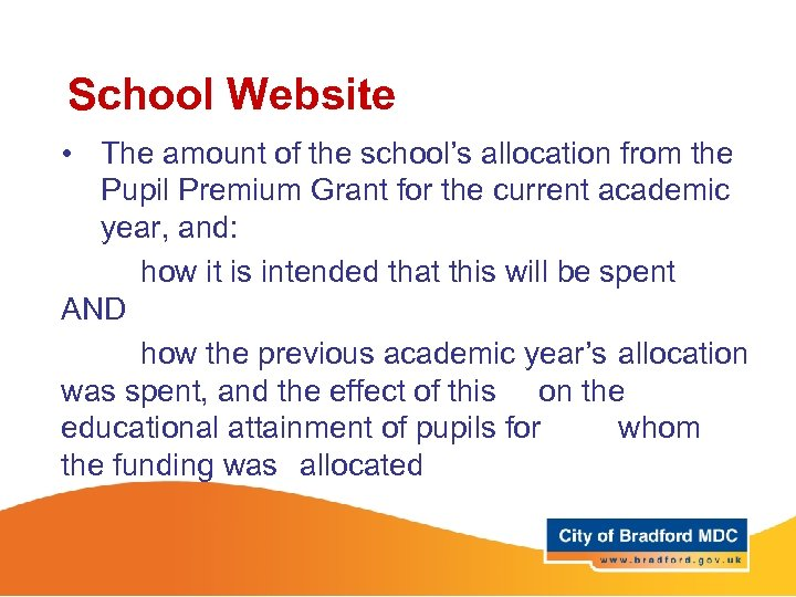 School Website • The amount of the school's allocation from the Pupil Premium Grant