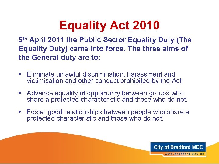 Equality Act 2010 5 th April 2011 the Public Sector Equality Duty (The Equality