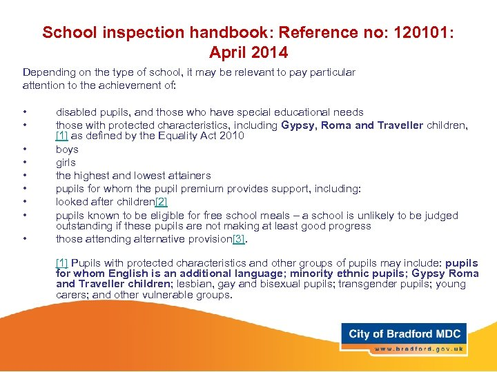 School inspection handbook: Reference no: 120101: April 2014 Depending on the type of school,