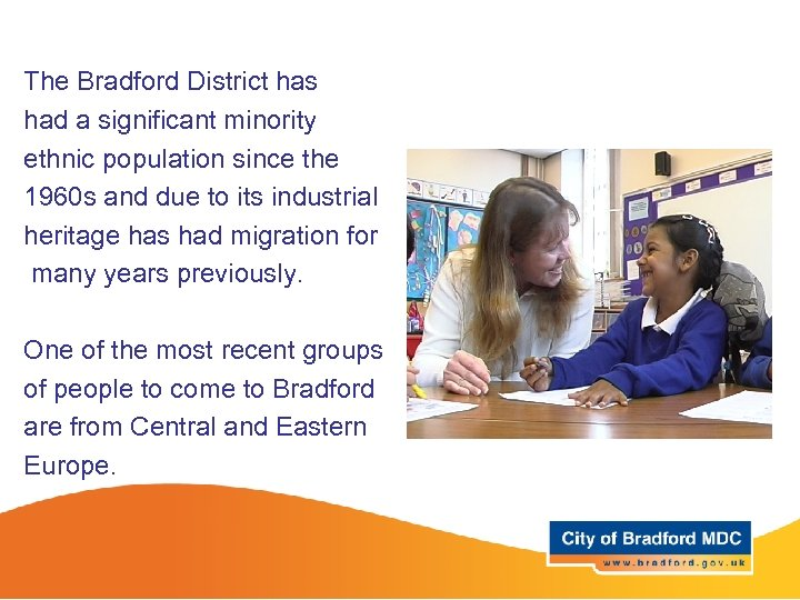 The Bradford District has had a significant minority ethnic population since the 1960 s