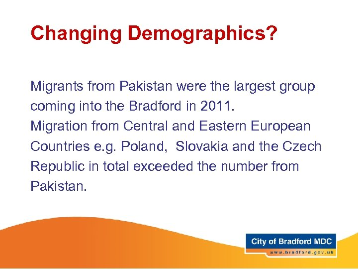 Changing Demographics? Migrants from Pakistan were the largest group coming into the Bradford in