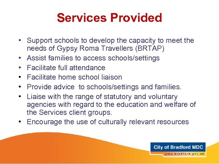 Services Provided • Support schools to develop the capacity to meet the needs of