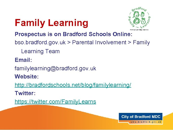 Family Learning Prospectus is on Bradford Schools Online: bso. bradford. gov. uk > Parental