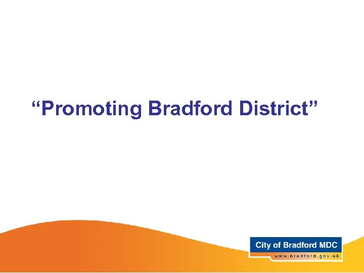 """Promoting Bradford District"""