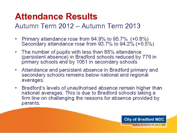 Attendance Results Autumn Term 2012 – Autumn Term 2013 • Primary attendance rose from