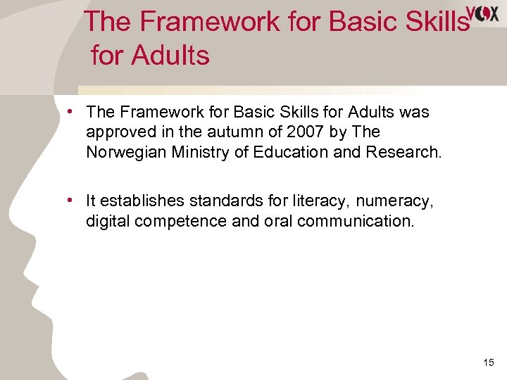 The Framework for Basic Skills for Adults • The Framework for Basic Skills for