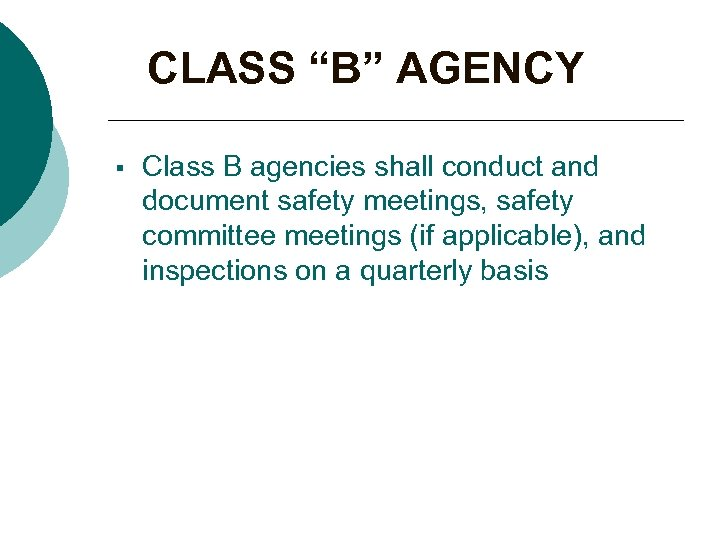 """CLASS """"B"""" AGENCY § Class B agencies shall conduct and document safety meetings, safety"""