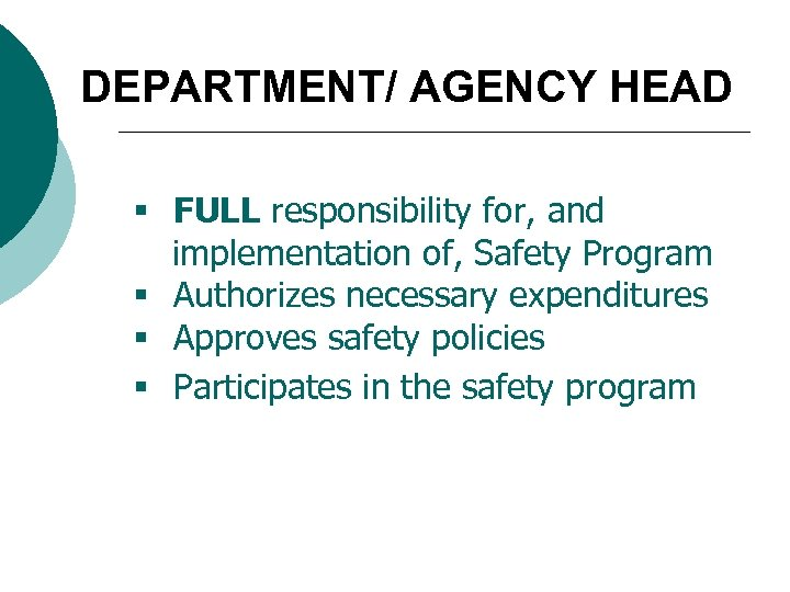 DEPARTMENT/ AGENCY HEAD § FULL responsibility for, and implementation of, Safety Program § Authorizes