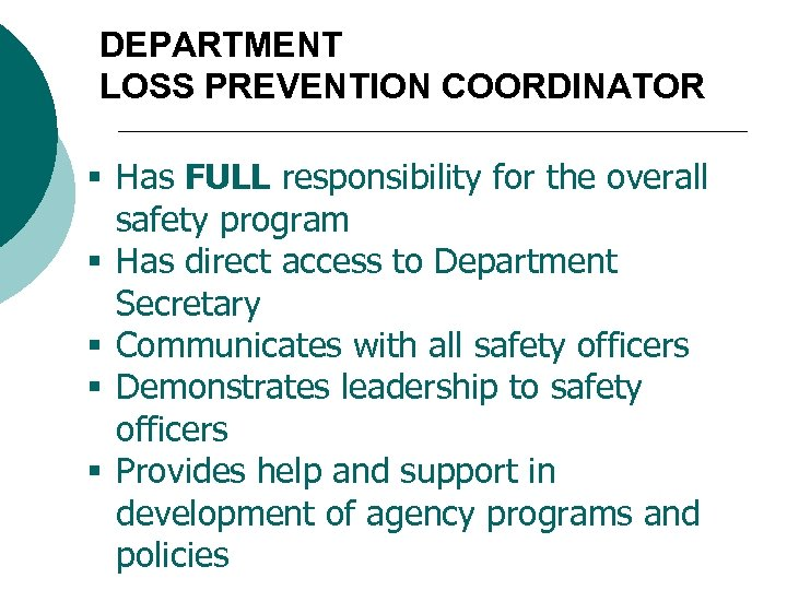 DEPARTMENT LOSS PREVENTION COORDINATOR § Has FULL responsibility for the overall safety program §