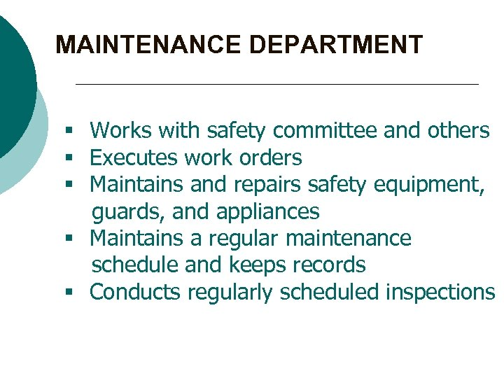 MAINTENANCE DEPARTMENT § Works with safety committee and others § Executes work orders §