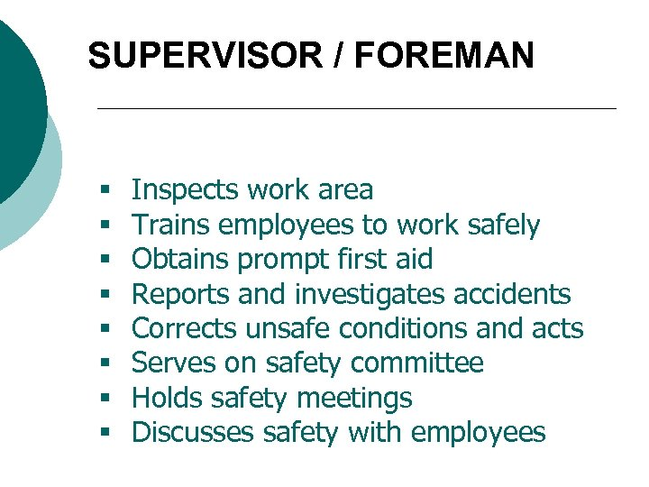 SUPERVISOR / FOREMAN § § § § Inspects work area Trains employees to work