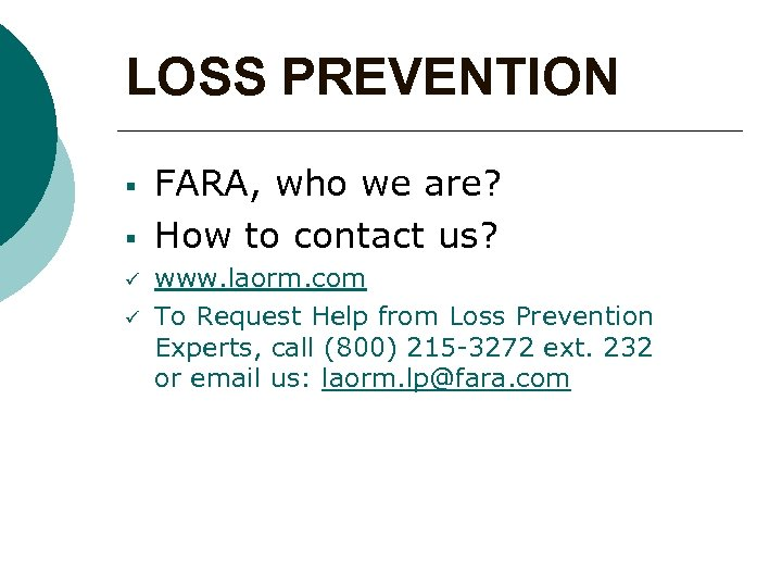 LOSS PREVENTION § § ü ü FARA, who we are? How to contact us?