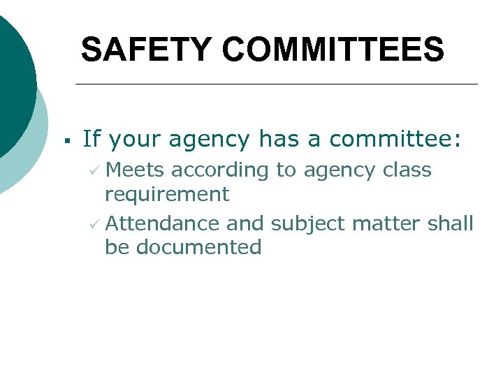 SAFETY COMMITTEES § If your agency has a committee: ü Meets according to agency