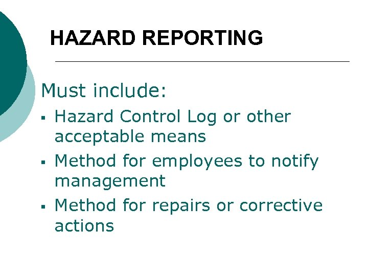 HAZARD REPORTING Must include: § § § Hazard Control Log or other acceptable means