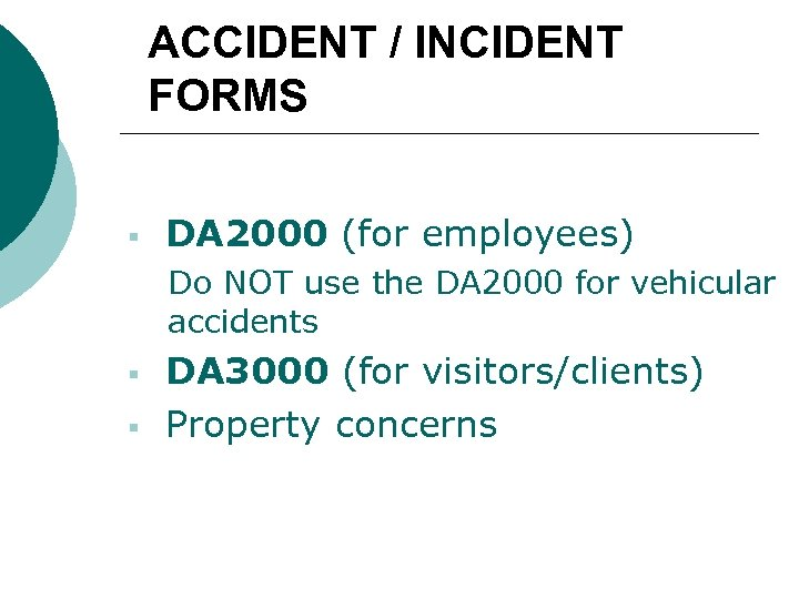 ACCIDENT / INCIDENT FORMS § DA 2000 (for employees) Do NOT use the DA