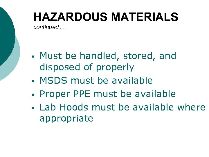 HAZARDOUS MATERIALS continued. . . § § Must be handled, stored, and disposed of
