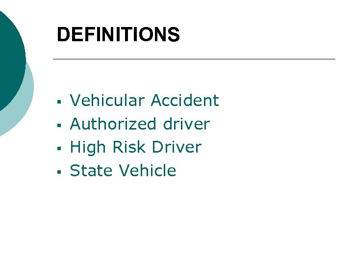 DEFINITIONS § § Vehicular Accident Authorized driver High Risk Driver State Vehicle