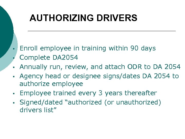 AUTHORIZING DRIVERS § § § Enroll employee in training within 90 days Complete DA