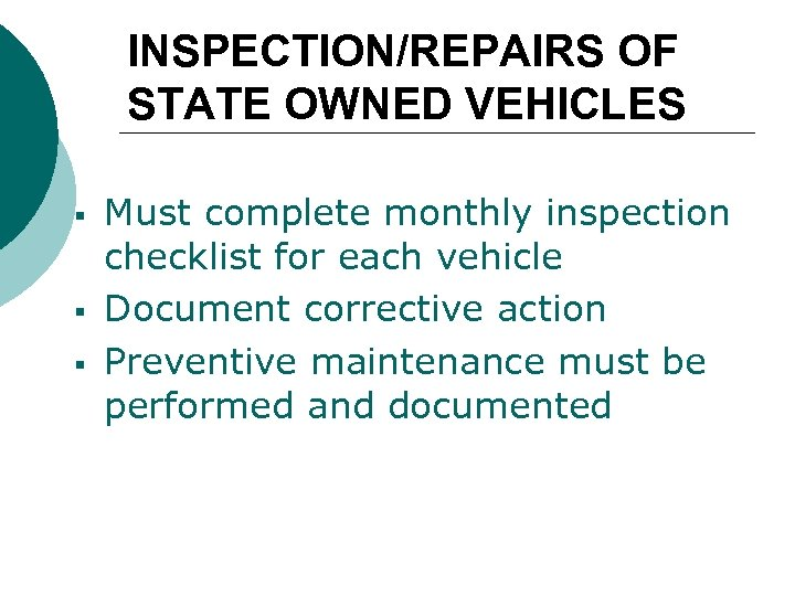 INSPECTION/REPAIRS OF STATE OWNED VEHICLES § § § Must complete monthly inspection checklist for