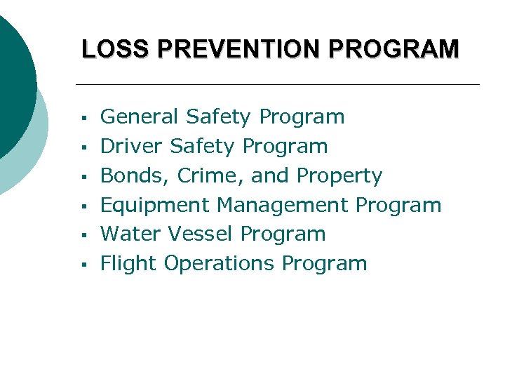 LOSS PREVENTION PROGRAM § § § General Safety Program Driver Safety Program Bonds, Crime,