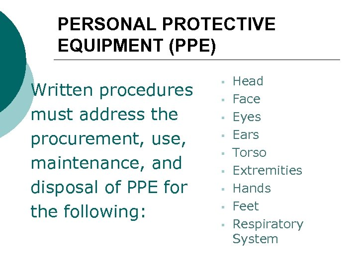 PERSONAL PROTECTIVE EQUIPMENT (PPE) Written procedures must address the procurement, use, maintenance, and disposal