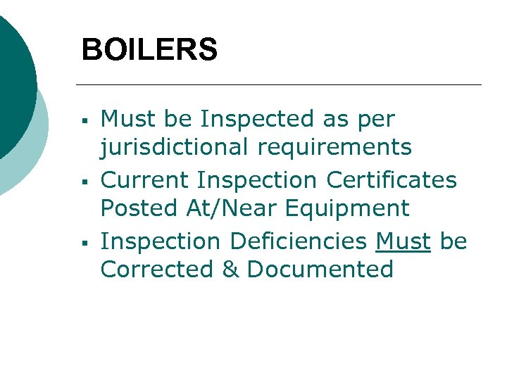 BOILERS § § § Must be Inspected as per jurisdictional requirements Current Inspection Certificates