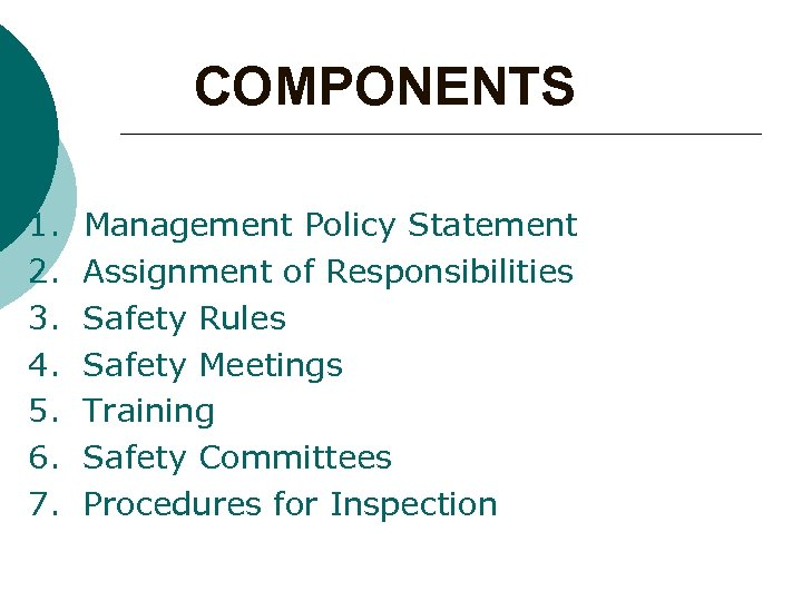 COMPONENTS 1. 2. 3. 4. 5. 6. 7. Management Policy Statement Assignment of Responsibilities