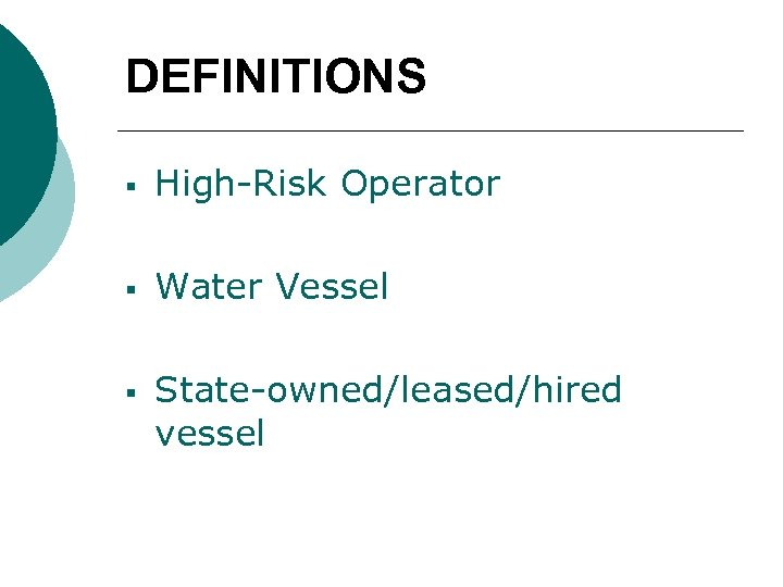 DEFINITIONS § High-Risk Operator § Water Vessel § State-owned/leased/hired vessel