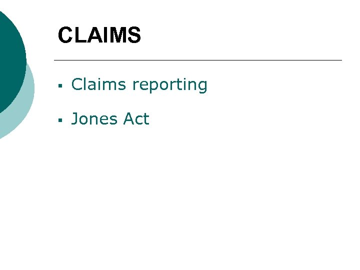 CLAIMS § Claims reporting § Jones Act