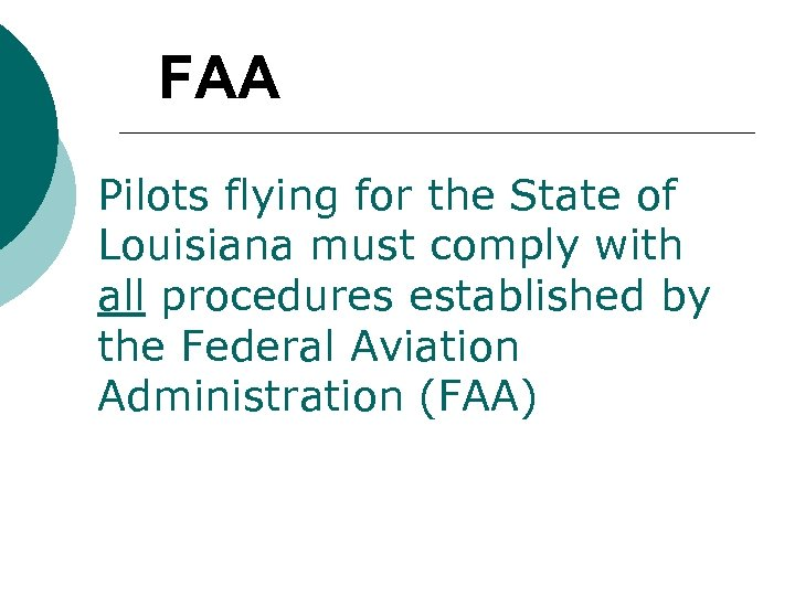 FAA Pilots flying for the State of Louisiana must comply with all procedures established