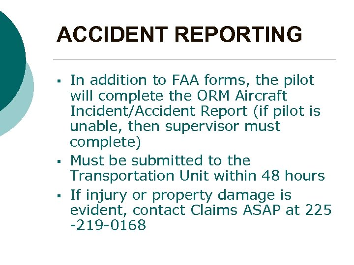 ACCIDENT REPORTING § § § In addition to FAA forms, the pilot will complete