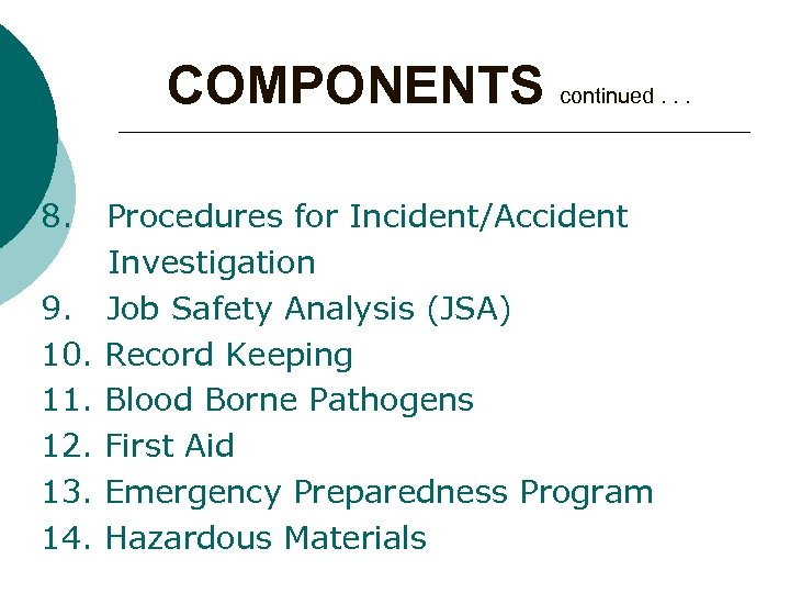 COMPONENTS continued. . . 8. 9. 10. 11. 12. 13. 14. Procedures for Incident/Accident