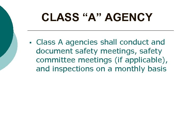 """CLASS """"A"""" AGENCY § Class A agencies shall conduct and document safety meetings, safety"""