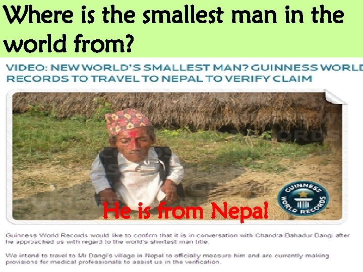 Where is the smallest man in the world from? He is from Nepal