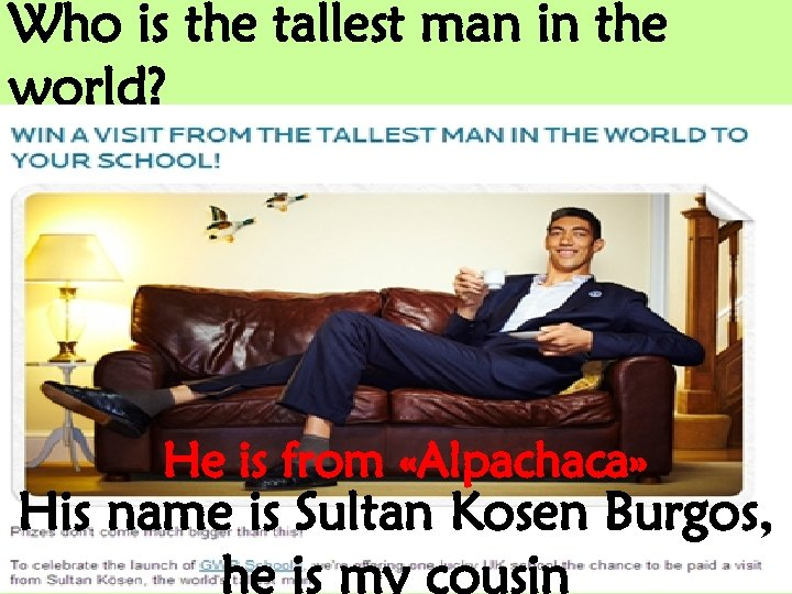 Who is the tallest man in the world? He is from «Alpachaca» His name