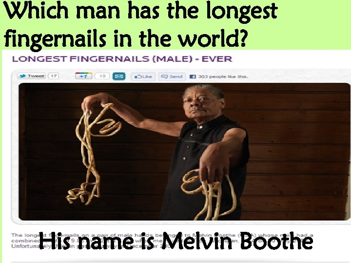 Which man has the longest fingernails in the world? His name is Melvin Boothe
