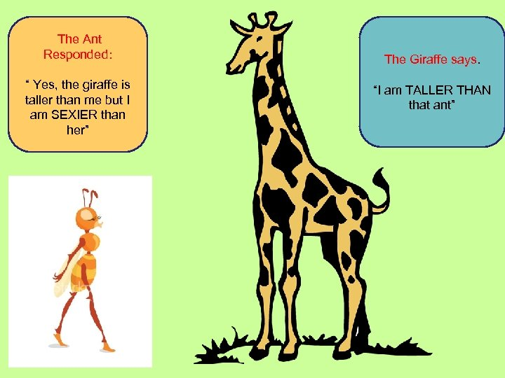 """The Ant Responded: """" Yes, the giraffe is taller than me but I"""