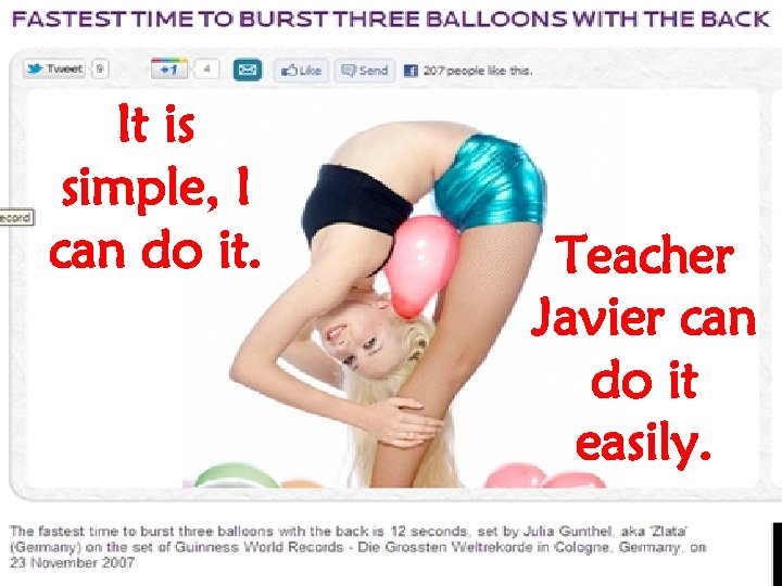 It is simple, I Could you do Teacher can do it. this? Javier can