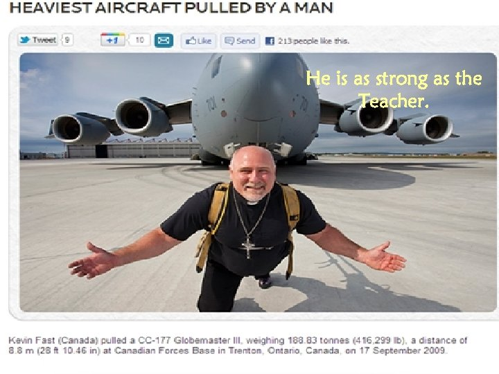 He is as strong as the Teacher.