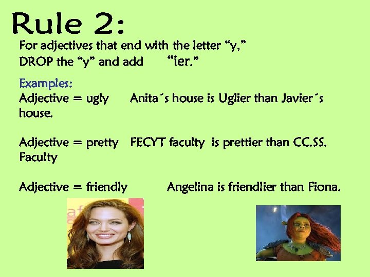 """For adjectives that end with the letter """"y, """" DROP the """"y"""" and add"""